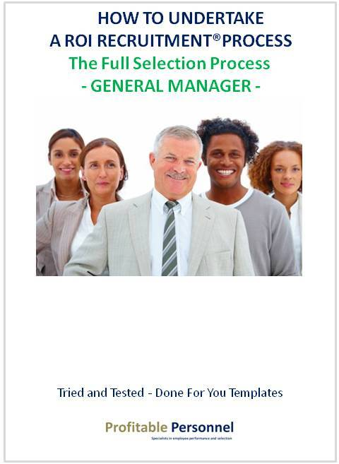 Done for you templates that allow you to undertake the recruitment of a General Manager and know you will obtain a return on investment as a result of hiring them